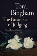 The Business of Judging: Selected Essays and Speeches: 1985-1999