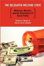 The Delegated Welfare State: Medicare, Markets, and the Governance of Social Policy