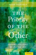 The Priority of the Other: Thinking and Living Beyond the Self