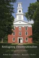 Reimagining Denominationalism: Interpretive Essays