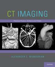 CT Imaging: Practical Physics, Artifacts, and Pitfalls