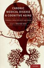 Chronic Medical Disease and Cognitive Aging: Toward a Healthy Body and Brain