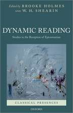 Dynamic Reading: Studies in the Reception of Epicureanism