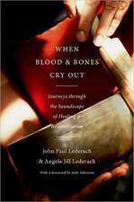 When Blood and Bones Cry Out