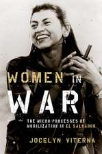 Women in War: The Micro-processes of Mobilization in El Salvador