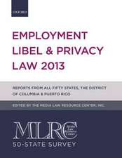 MLRC 50-State Survey: Employment Libel & Privacy Law 2013