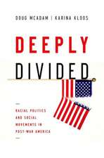 Deeply Divided: Racial Politics and Social Movements in Post-War America