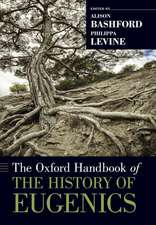 The Oxford Handbook of the History of Eugenics