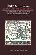 Lightning in the Andes and Mesoamerica: Pre-Columbian, Colonial, and Contemporary Perspectives