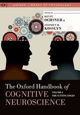 The Oxford Handbook of Cognitive Neuroscience, Volume 2: The Cutting Edges