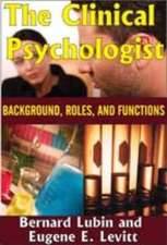 The Clinical Psychologist:  Background, Roles, and Functions