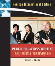 Public Relations Writing and Media Techniques: International Edition