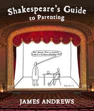 Andrews, J: Shakespeare's Guide to Parenting
