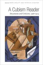 A Cubism Reader: Documents and Criticism, 1906-1914