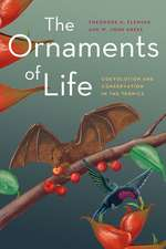 The Ornaments of Life: Coevolution and Conservation in the Tropics