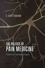 The Politics of Pain Medicine: A Rhetorical-Ontological Inquiry