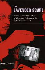 The Lavender Scare – The Cold War Persecution of Gays and Lesbians in the Federal Government