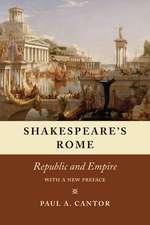 Shakespeare`s Rome – Republic and Empire