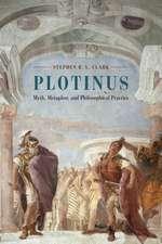 Plotinus – Myth, Metaphor, and Philosophical Practice