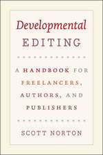 Developmental Editing: A Handbook for Freelancers, Authors, and Publishers