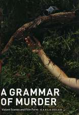 A Grammar of Murder: Violent Scenes and Film Form