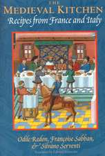 The Medieval Kitchen: Recipes from France and Italy