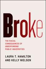 Broke – The Racial Consequences of Underfunding Public Universities