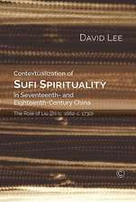 Contextualization of Sufi Spirituality in Seventeenth- And Eighteenth-Century Chin