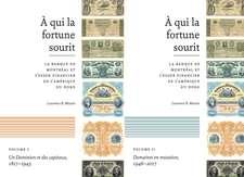 À qui la fortune sourit: La banque de Montréal et l'essor financier de L'Amérique du Nord