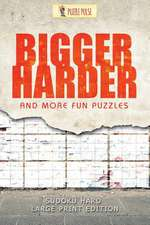Bigger, Harder and More Fun Puzzles