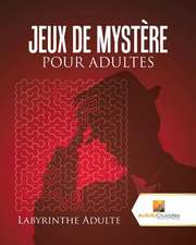 Jeux de Mystere Pour Adultes