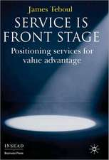 Service is Front Stage: Positioning Services for Value Advantage
