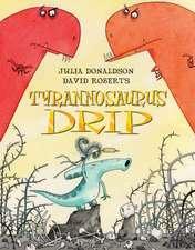 Donaldson, J: Tyrannosaurus Drip