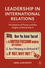 Leadership in International Relations: The Balance of Power and the Origins of World War II