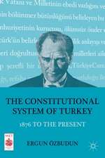 The Constitutional System of Turkey: 1876 to the Present