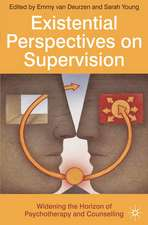 Existential Perspectives on Supervision: Widening the Horizon of Psychotherapy and Counselling