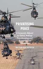 Privatising Peace: A Corporate Adjunct to United Nations Peacekeeping and Humanitarian Operations