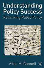 Understanding Policy Success: Rethinking Public Policy