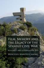 Film, Memory and the Legacy of the Spanish Civil War: Resistance and Guerrilla 1936-2010