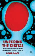 Uncoding the Digital: Technology, Subjectivity and Action in the Control Society