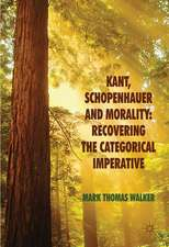 Kant, Schopenhauer and Morality: Recovering the Categorical Imperative