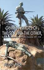 German Images of the Self and the Other: Nationalist, Colonialist and Anti-Semitic Discourse 1871-1918