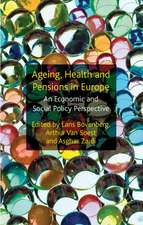 Ageing, Health and Pensions in Europe: An Economic and Social Policy Perspective