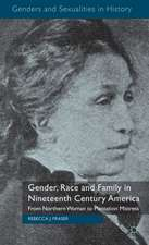 Gender, Race and Family in Nineteenth Century America: From Northern Woman to Plantation Mistress