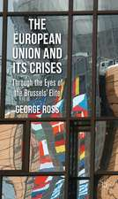 The European Union and its Crises: Through the Eyes of the Brussels' Elite