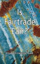 Is Fairtrade Fair?