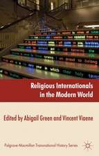 Religious Internationals in the Modern World: Globalization and Faith Communities since 1750