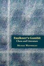 Faulkner's Gambit: Chess and Literature