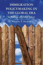 Immigration Policymaking in the Global Era: In Pursuit of Global Talent