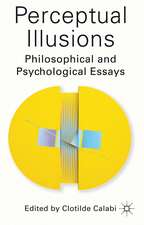 Perceptual Illusions: Philosophical and Psychological Essays